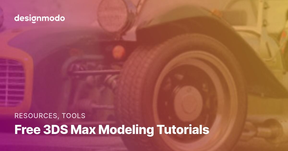 Free 3DS Max Modeling Tutorials - Designmodo