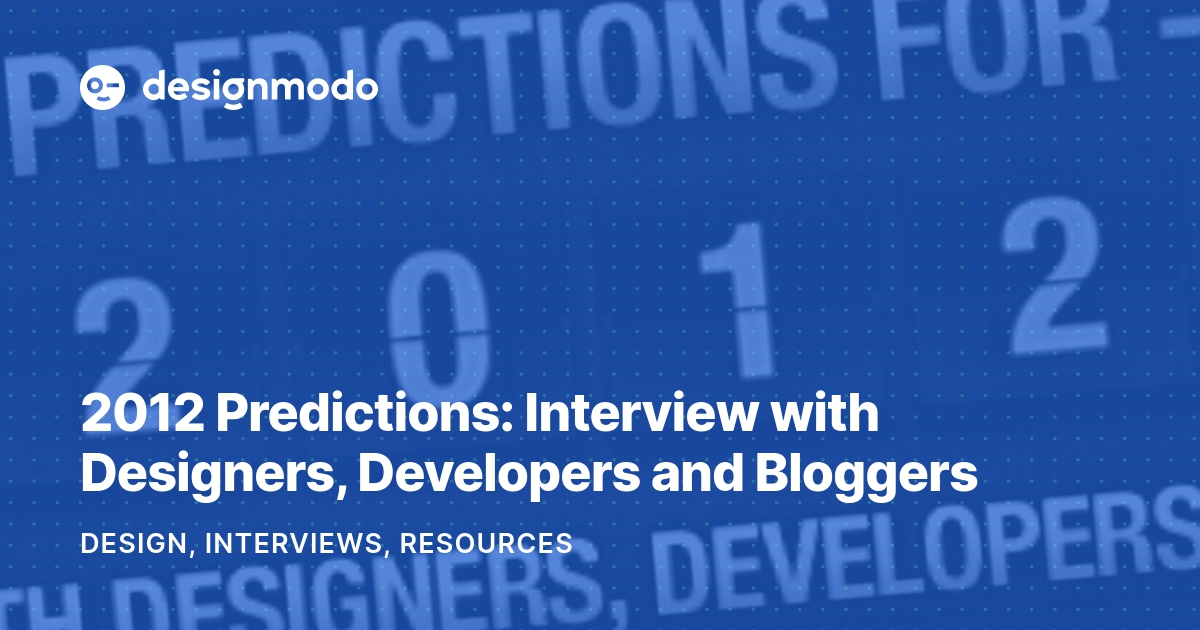 2012 Predictions: Interview with Designers, Developers and Bloggers