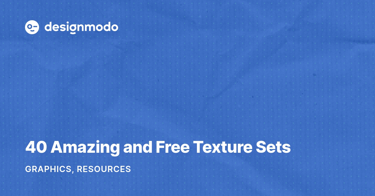 40 Amazing and Free Texture Sets - Designmodo