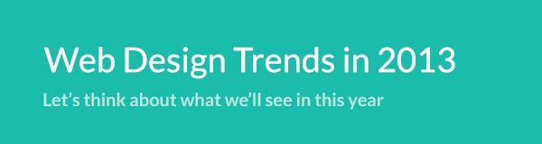 Reflections on Web Design Trends in 2013