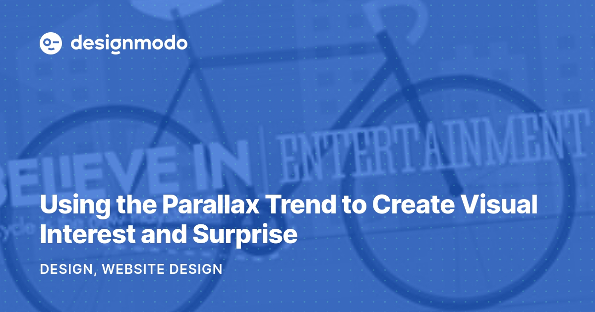 Using the Parallax Trend to Create Visual Interest and