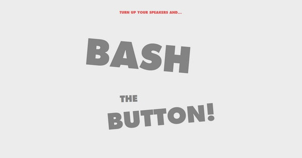 Bash the button