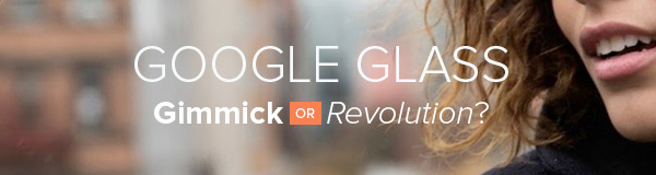 The Ultimate UX Design of a Google Glass App