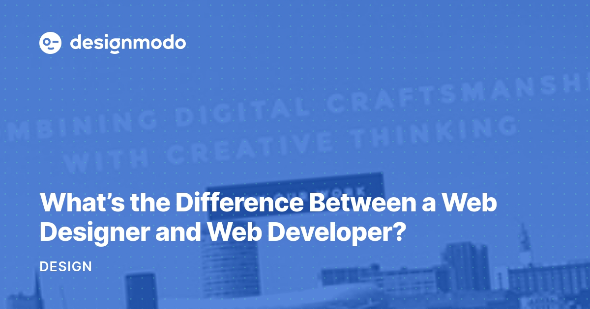 What S The Difference Between A Web Designer And Web Developer