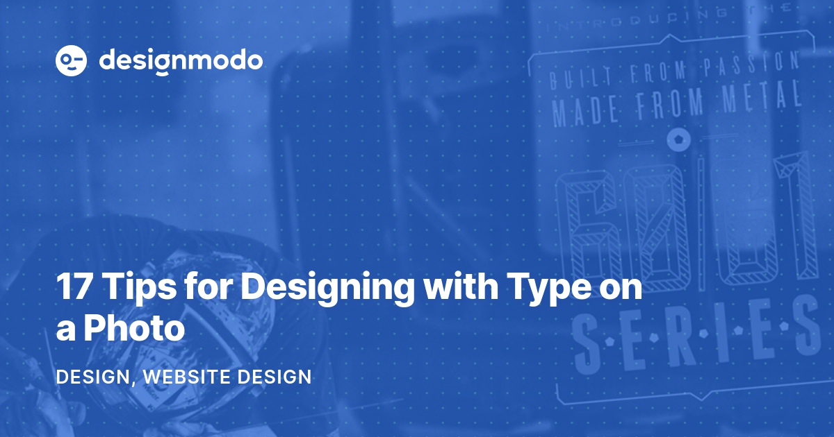 10 Tips for Designing with Type on a Photo - Designmodo