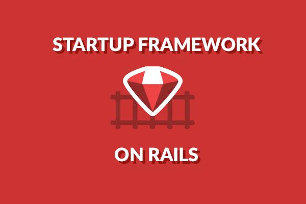 Startup rails