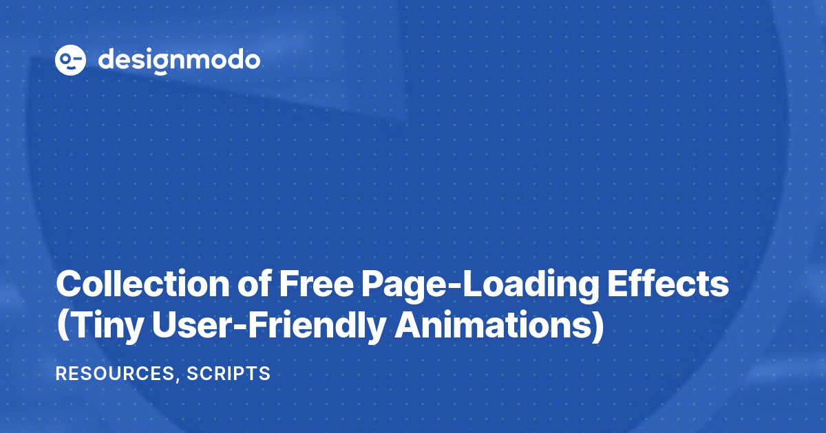 Collection of Free Page-Loading Effects (Tiny User-Friendly