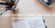 How to Set Clear Terms That Will Get You Paid