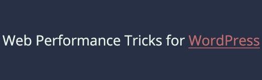 Top 5 Underutilized Web Performance Tricks for WordPress