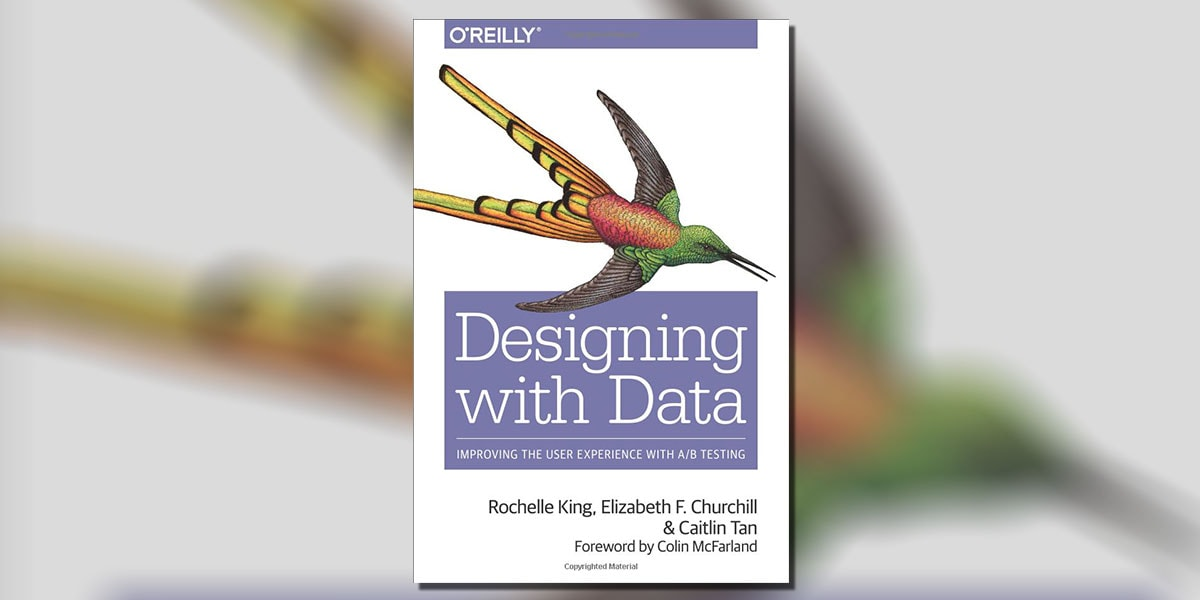 Designing with Data Improving the User Experience with A/B Testing by Rochelle King Book Cover
