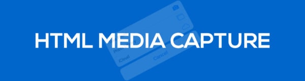HTML Media Capture is now a Proposed Recommendation