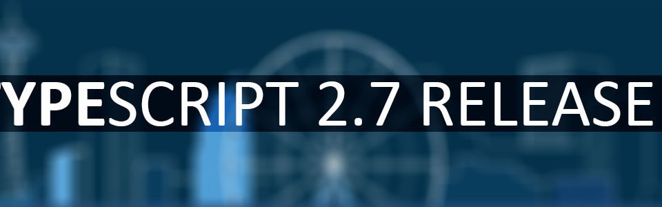 TypeScript 2.7 released