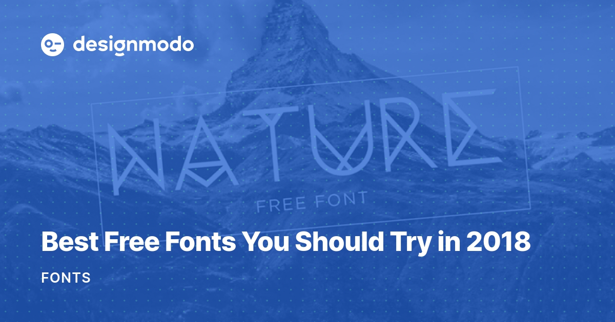 Best Free Fonts You Should Try in 2018 - Designmodo