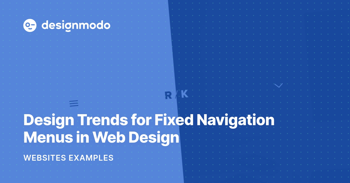 Design Trends for Fixed Navigation Menus in Web Design