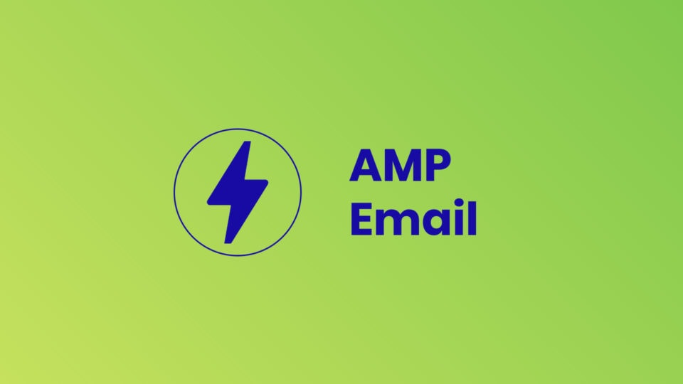Creating Interactive, Highly Optimized Emails with Google's AMP Framework