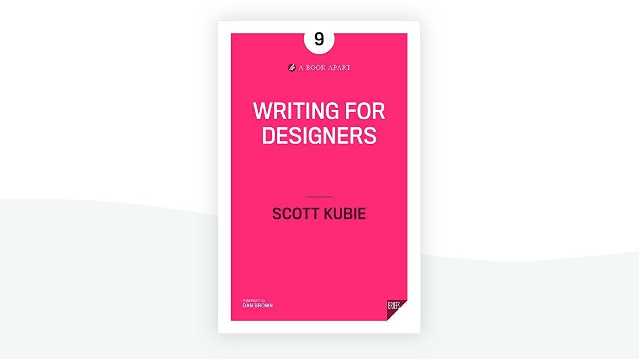 Writing for Designers by Scott Kubie
