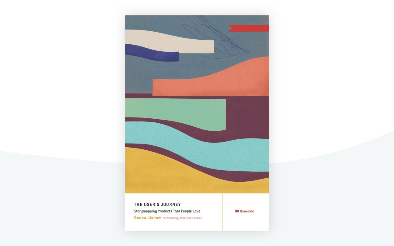The User's Journey by Donna Lichaw and Eva-Lotta Lamm