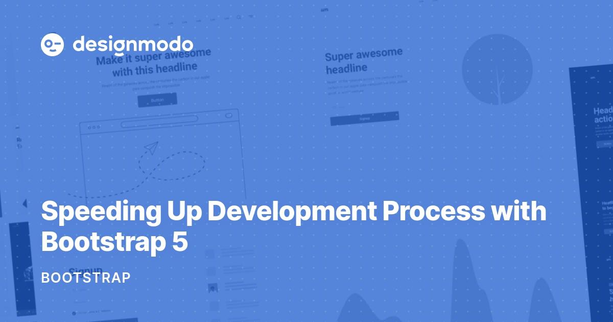 Speeding Up Development Process with Bootstrap 5 - Designmodo